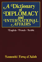 A Dictionary Of Diplomacy And International Affairs (En-Fr-Ar)