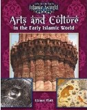 Arts and Culture in the Early Islamic World
