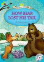 Classical Readers: How Bear Lost His Tail (Level 2)