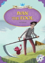 Classical Readers: Ivan the Fool (Level 4)