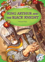 Classical Readers: King Arthur and the Black Knight (Level 5)