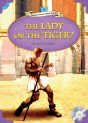 Classical Readers: The Lady or the Tiger? (Level 4)