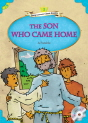 Classical Readers: The Son Who Came Home - Young Learners Classic Readers Level 2