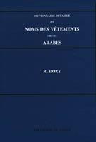 Dictionnaire Détaillé des Noms Des Vêtements Chez Les Arabes (Fr-Ar)