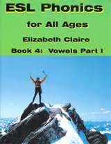 ESL Phonics for All Ages, Book Four: Vowels Part One