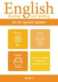 English Reading and Spelling for the Spanish Speaker  Book 3