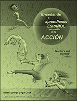 Teaching Spanish through the action/Ensenando el espanol por medio de la accion