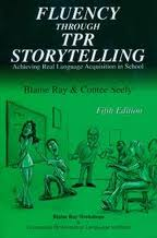 Fluency Through TPR Storytelling : Achieving Real Language Acquisition in School (5th Edition)