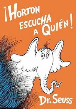 Horton Escucha a Quien (Horton Hears a Who)(Spanish Edition)