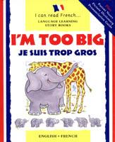 I am too Big/Je Suis Trop Gros!