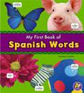 My First Book of Spanish Words (Spanish-English)