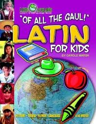 Of All the Gaul: Latin for Kids