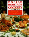 Polish Heritage Cookery: A Hippocrene Original Cookbook