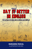 Say It Better in English Useful Phrases for Work and Everyday Life
