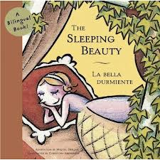 Sleeping Beauty/La bella Dumiente: A Bilingual Book