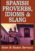 Spanish Proverbs, Idioms, & Slang