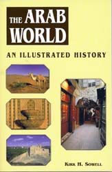 The Arab World: An Illustrated History