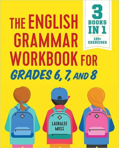 The English Grammar Workbook for Grades 6,7 and 8