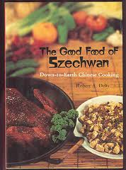 The Good Food of Szechwan: Down-to-Earth Chinese Cooking