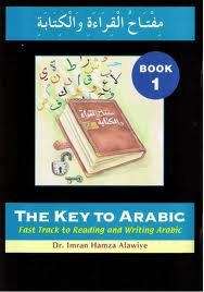 The Key to Arabic: Bk. 1: Fast Track to Reading and Writing Arabic