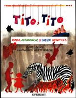Tito, Tito: Rimas, Adivinanzas y Juegos Infantiles (Spanish)