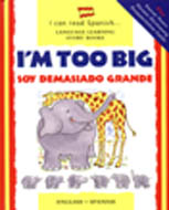 I Can Read Spanish Series: I'm Too Big