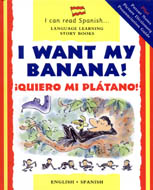 I Can Read Spanish Series: I Want my Banana!
