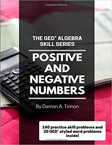 The GED Algebra Skill Series: Positive and Negative Numbers